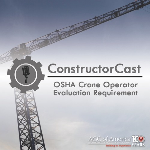 ConstructorCast - OSHA Crane Operator Evaluation Requirement