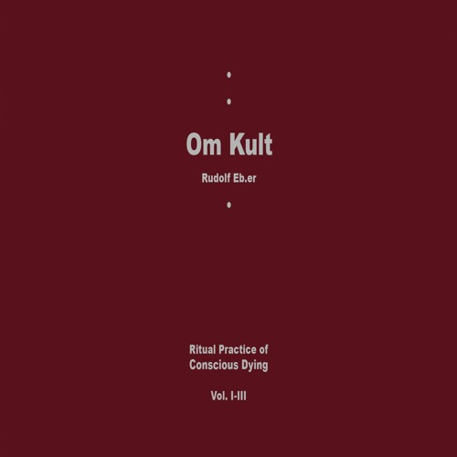 OM KULT : Ritual Practice of Conscious Dying - Vol. III - EXCERPTS 4