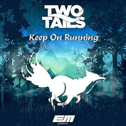 Two Tails - Keep On Running