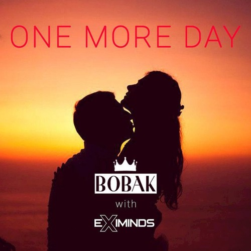 Bobak With Eximinds - One More Day (Trance Mix)