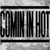 Download Comin' In Hot - Andy Mineo/Lecrae(Remix) Mp3