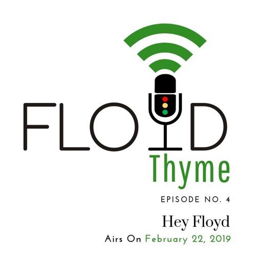 Episode 04: Hey Floyd