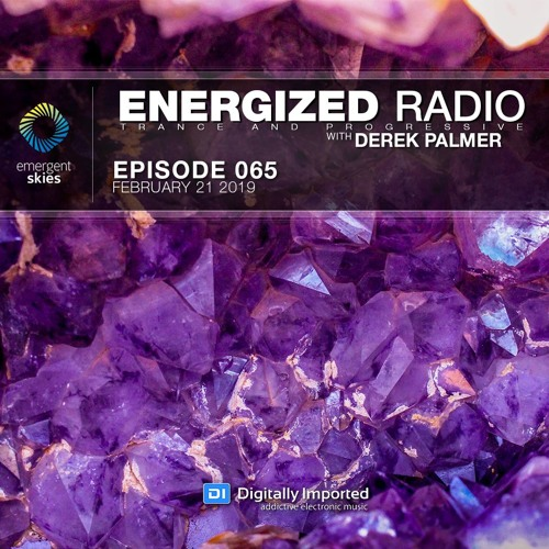 Energized Radio 065 With Derek Palmer [February 21 2019]