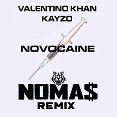 Valentino Khan & Kayzo - Novocaine (NOMA$ Remix)