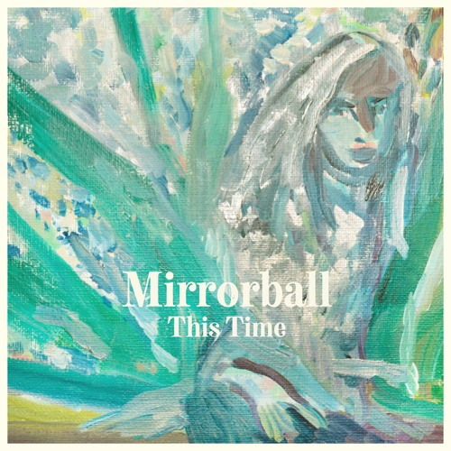 Mirrorball - This Time