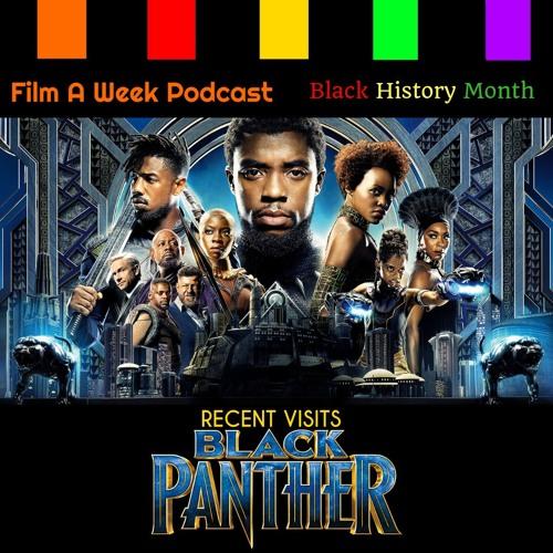 "FAW 124: Recent Visits - ""Black Panther"""