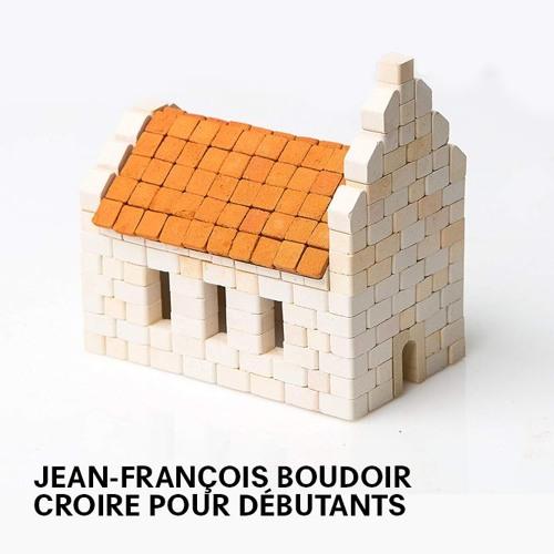 Jean-François Boudoir - Croire pour débutants