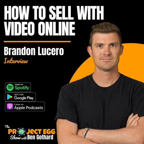 How To Sell With Video: Brandon Lucero