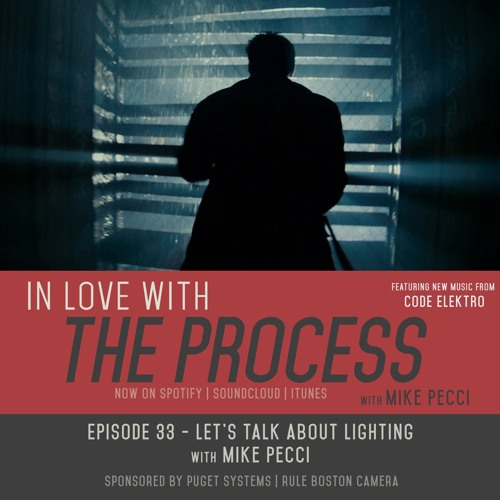 EP33 | Let's Talk about Lighting (w/ Mike Pecci)