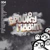 Spooky Riddim Radio #004
