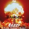 Banger- Eezzy ft Flown Jackson x Blanco