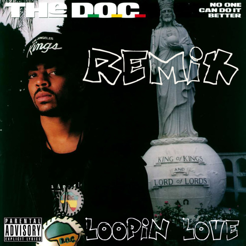 The Shit - The D.O.C. ft MC Ren, Ice Cube, Snoop Dogg (Remix by Loopin Love 2019)