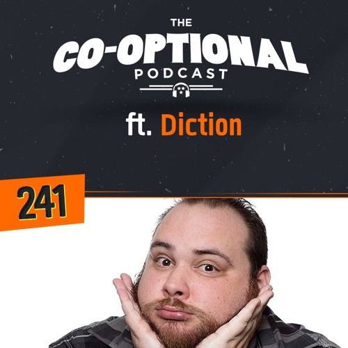 The Co-Optional Podcast Ep. 241 ft. Diction