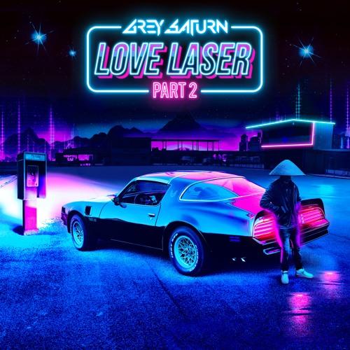Grey Saturn - Love Laser (Part 2)