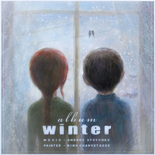 ❄ Зимний Альбом (музыка Андрея Стойчева)❄  Winter Album by Andrey Stoychev
