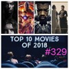 Adventures in Videoland #329: Top 10 Movies of 2018