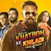 Khatron Ke Khiladi Jigar Pe Trigger Title Song | Colors