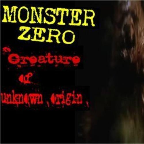 'MONSTER ZERO – CREATURE OF UNKNOWN ORIGIN' – February 20, 2019