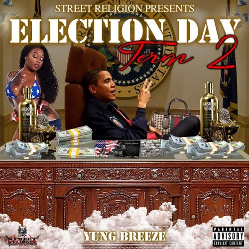 Street Religion Presents: Yung Breeze - Election Day: TERM 2
