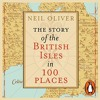 The Story Of The British Isles In 100 Places By Neil Oliver Audiobook Excerpt