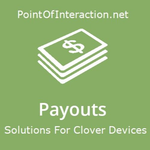 S1 E1 Payouts Solutions on Clover Devices.