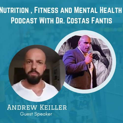 Ep 1 Fitness, Nutrition, Mental Health with Andrew Keiller