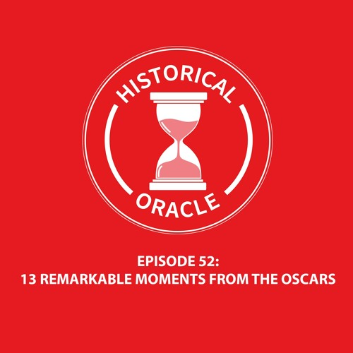 Episode 52 - 13 Remarkable Moments From The Oscars
