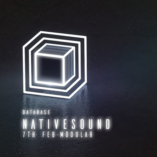 Nativesound @ Database 7th February