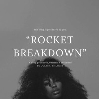 Rocket Breakdown Feat. Re' Lxuise