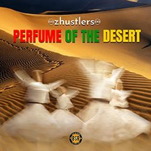 Fly to That Placeless Place - Perfume of the Desert (2019) - zHustlers