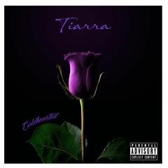 Tiarra - Coldhearted ft. KILO G (Prod. by PDUB)
