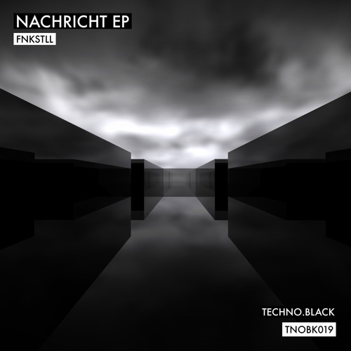 FNKSTLL - NACHRICHT EP (TNOBK019) **OUT NOW**