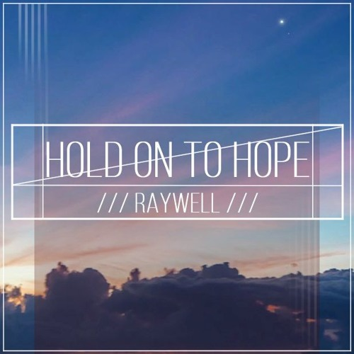 Raywell - Hold On To Hope(feat. Sergi Yaro)