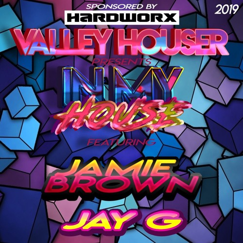 In My House 68 With Valley Houser Feat. Jay G & Jamie Brown