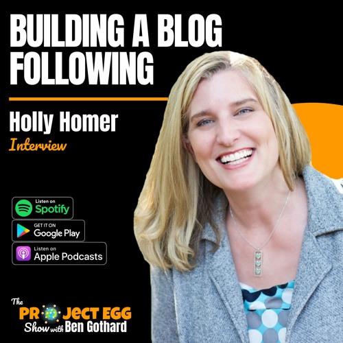 Building A Blog Following: Holly Homer