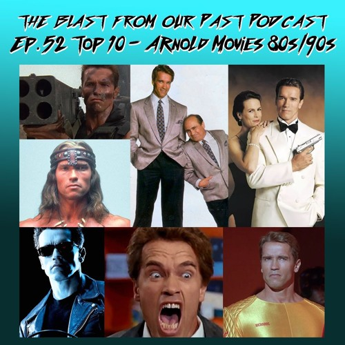Episode 52: Top 10 - 80's/90's Arnold Movies