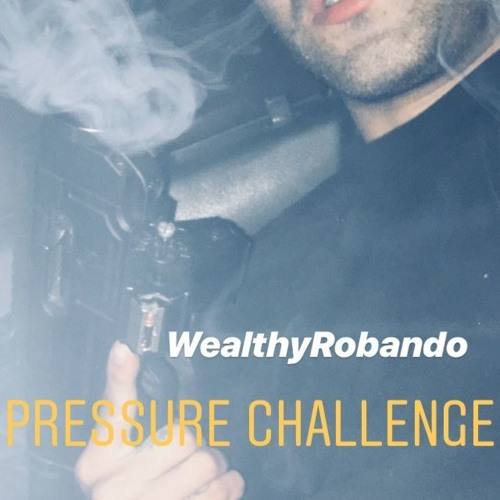 Wealthy Robando Pressure Chall