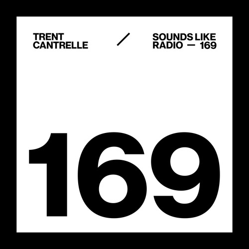 c80e126f7 TRENT CANTRELLE - SOUNDS LIKE RADIO SLR169 by Trent Cantrelle   Free  Listening on SoundCloud