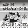 Erich Ensastigue - S.I.N.G.L.E. LADIES (Oh Oh Mexico RWK)