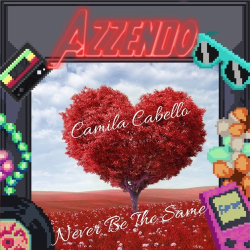Camila Cabello - Never be the same (AZZENDO Remix)DEMO