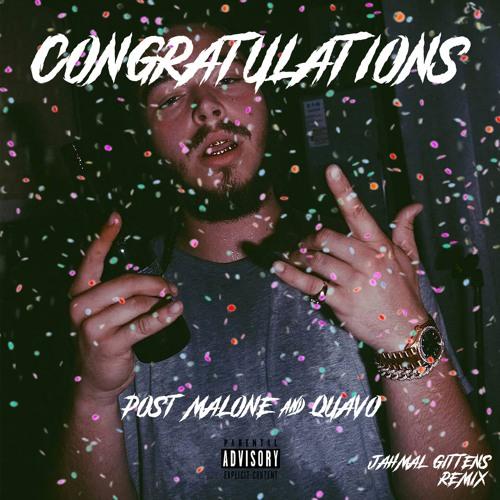 Congratulations - Post Malone & Quavo (Gittymix)
