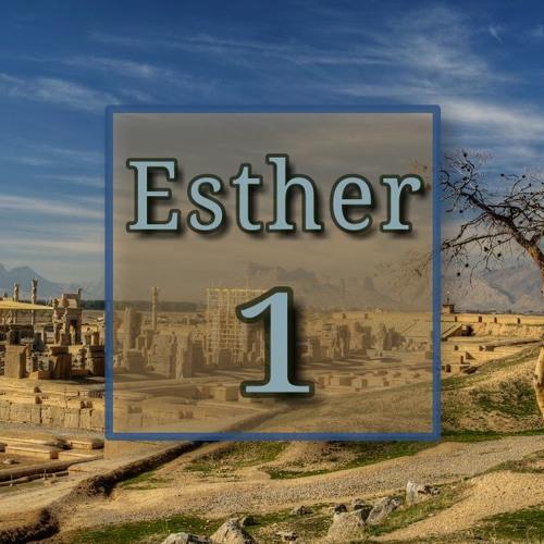 Esther 1 (preacher: Keith Cooper)
