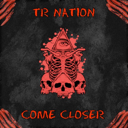TR Nation - Come Closer (Official Audio)
