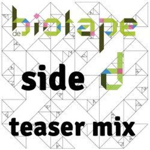 De Biotape - Side D - Teaser Mix