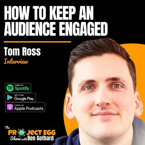 How To Keep An Audience Engaged: Tom Ross