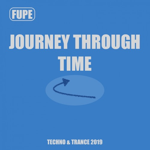 Techno & Trance 2019 - Journey Through Time [FREE DOWNLOAD