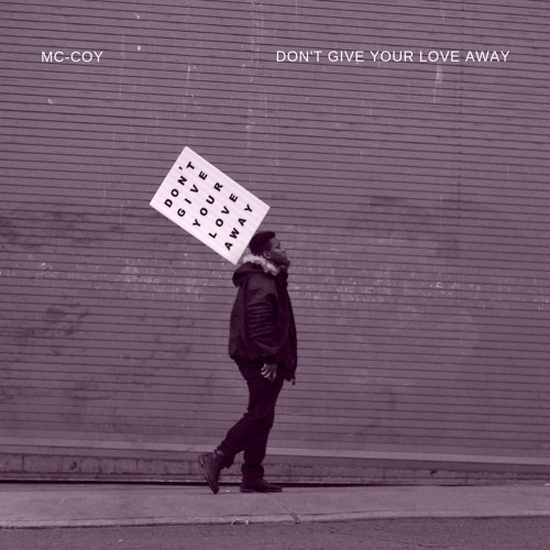 Dont Give Your Love Away