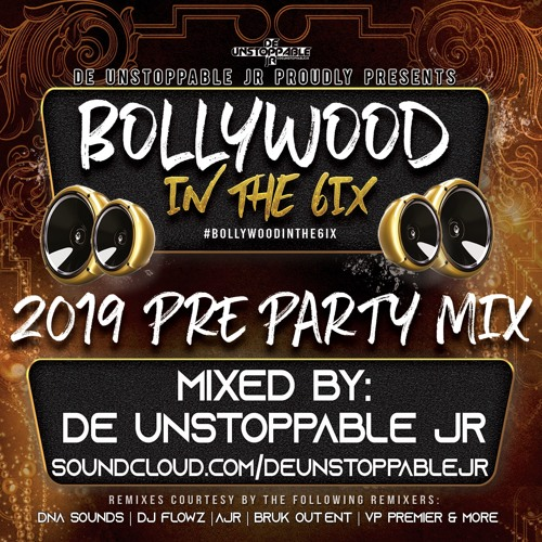 Bollywood In The 6ix 2019 Pre Party Mix - Mixed By: @deUnstoppableJR