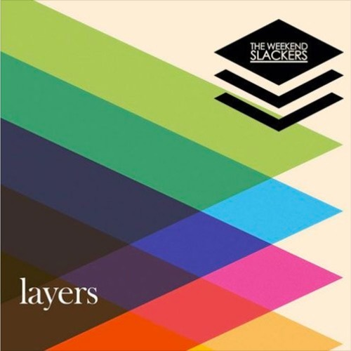 The Layers (Mix) by The Weekend Slackers (Recorded in Brooklyn, NY)