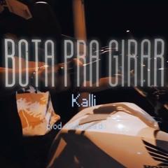Kalli - Bota pra girar (prod. @nabuscadoouro)